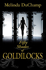 Fifty Shades of Goldilocks